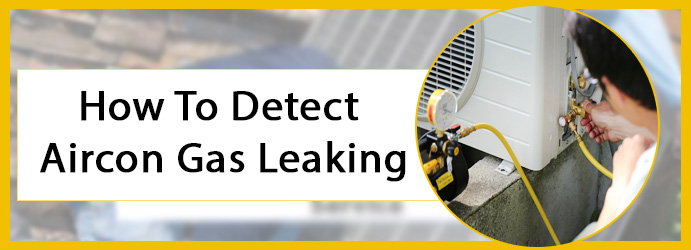 How To Detect Aircon Gas Leaking